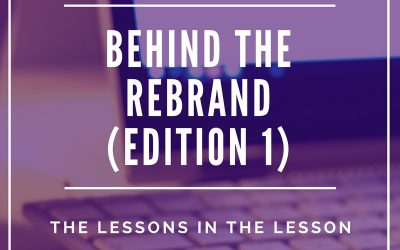 Behind the Rebrand – Edition #1: The Lessons in the Lesson