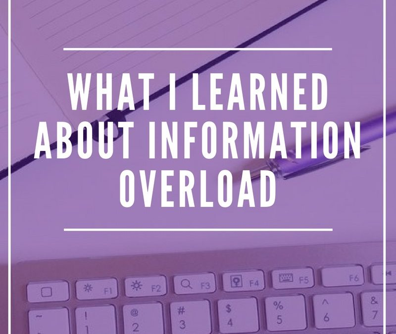What I Learned About Information Overload