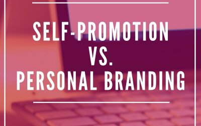 Here's the Difference Between Self-Promotion vs. Personal Branding