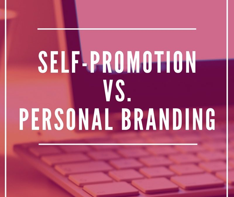 Self-Promotion vs. Personal Branding