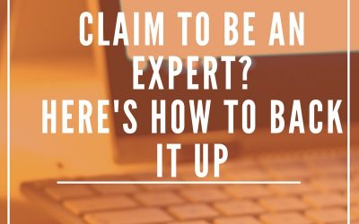 Claim to be an Expert? Here's How to Back it Up
